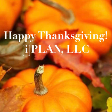 Happy Thanksgiving from all of us at I PLAN, LLC!